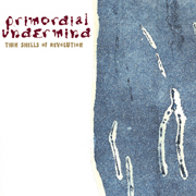 Primoridal Undermind - Thin Shells of Revolution